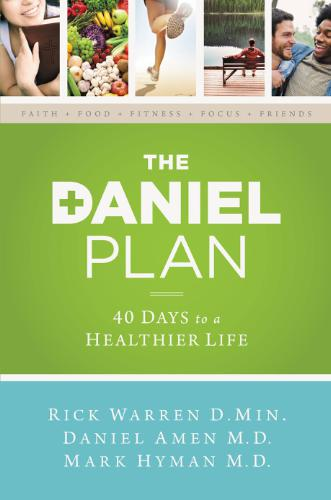 New York Times Bestseller 'The Daniel Plan' Now a Weekly ...