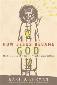 Bart Ehrman's newest book, 'How Jesus Became God.'