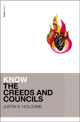 Buy your copy of Know the Creeds and Councils