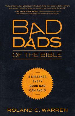 Buy your copy of Bad Dads of the Bible