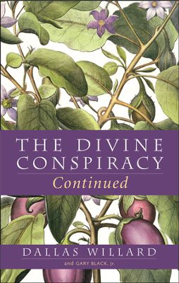 Buy your copy of The Divine Conspiracy Continued