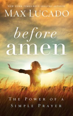 Buy your copy of Before Amen in the Bible Gateway Store