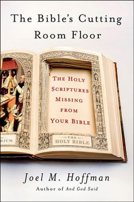 Click to buy your copy of The Bible's Cutting Room Floor in the Bible Gateway Store