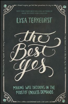 Buy your copy of The Best Yes in the Bible Gateway Store
